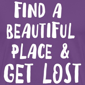 Find a beautiful place and get lost T-Shirts - Men's Premium T-Shirt