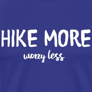 Hike more worry less T-Shirts - Men's Premium T-Shirt