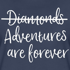 Diamonds, Nope Adventures are Forever T-Shirts - Women's Premium T-Shirt