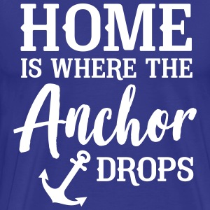 Home is where the anchor drops T-Shirts - Men's Premium T-Shirt