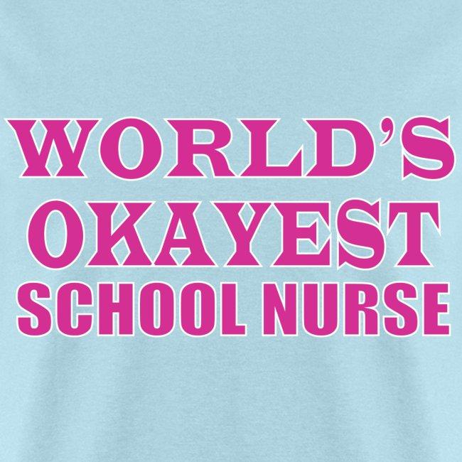 Worlds Okayest School Nurse Pink