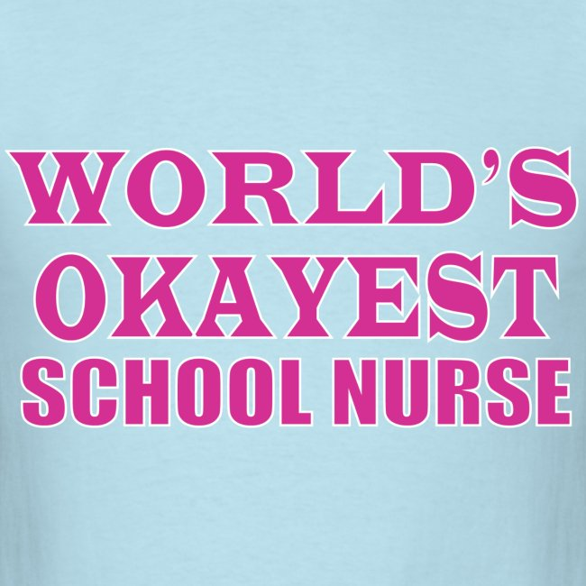 Worlds Okayest School Nurse Pink