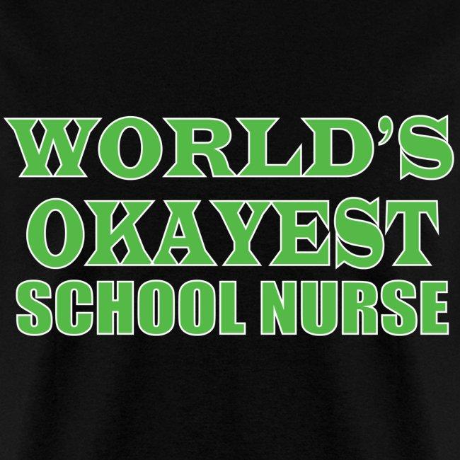 Worlds Okayest School Nurse Green