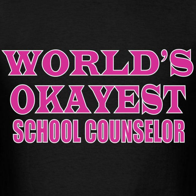 Worlds Okayest School Counselor Pink