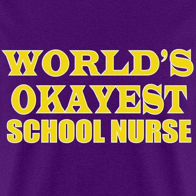 Worlds Okayest School Nurse Yellow