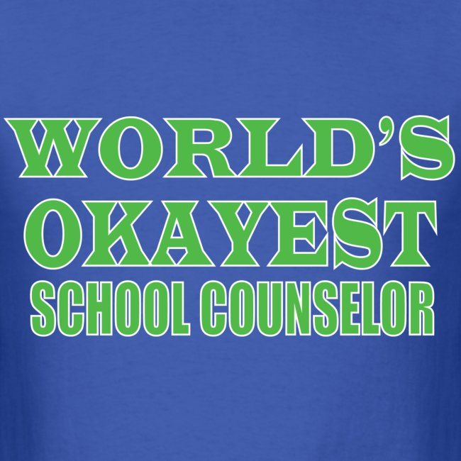 Worlds Okayest School Counselor Green