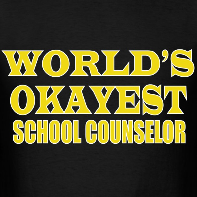 Worlds Okayest School Counselor Yellow