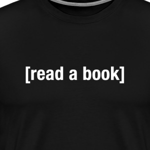 [read a book] T-Shirts - Men's Premium T-Shirt