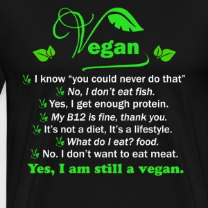 I Am Still A Vegan Shirt - Men's Premium T-Shirt