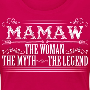 Mamaw the woman the myth the legend T-Shirts - Women's Premium T-Shirt