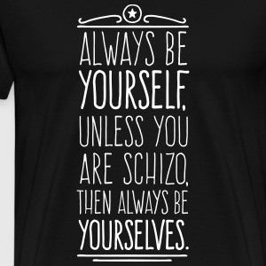 Always Be Yourself T-Shirts - Men's Premium T-Shirt