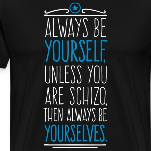 Always Be Yourself 2C T-Shirts - Men's Premium T-Shirt