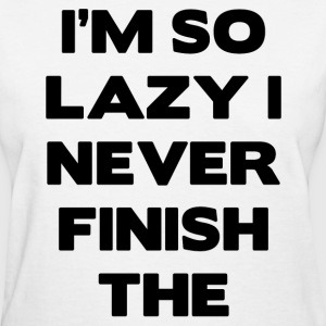 lazy.png T-Shirts - Women's T-Shirt