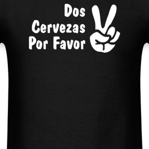 Dos Cervezas Por Favor - Men's T-Shirt