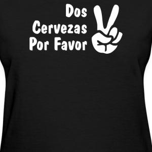 Dos Cervezas Por Favor - Women's T-Shirt