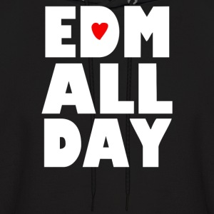 Edm All Day - Men's Hoodie