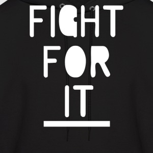 Fight For It - Men's Hoodie