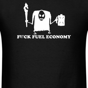 Fuck Fuel Economy Monster - Men's T-Shirt