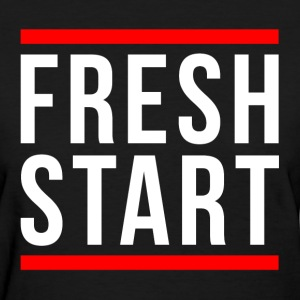 FRESH START NEW BEGINNING T-Shirts - Women's T-Shirt
