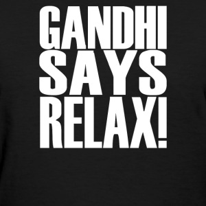 GANDHI SAYS RELAX! - Women's T-Shirt