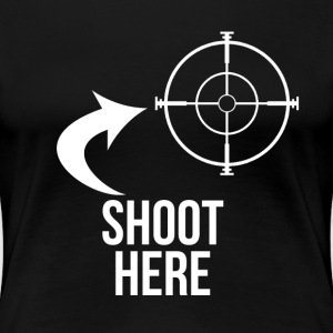 SHOOT HERE HEART SNIPER TARGET RIFLE SCOPE - Women's Premium T-Shirt
