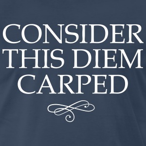 Consider this diem carped T-Shirts - Men's Premium T-Shirt