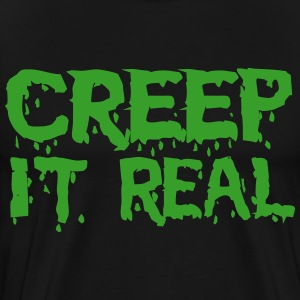 Creep it real T-Shirts - Men's Premium T-Shirt