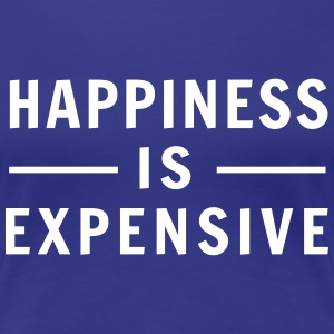 Happiness is Expensive T-Shirts - Women's Premium T-Shirt