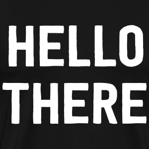 Hello There T-Shirts - Men's Premium T-Shirt