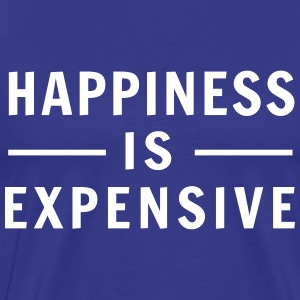 Happiness is Expensive T-Shirts - Men's Premium T-Shirt