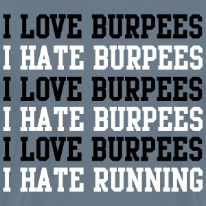 I love burpees, I hate burpees T-Shirts - Men's Premium T-Shirt