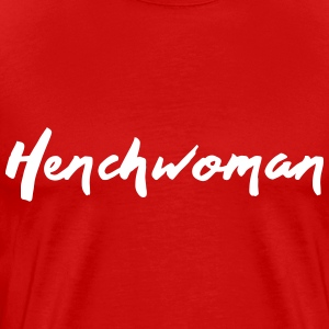 Henchwoman T-Shirts - Men's Premium T-Shirt