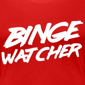 Binge Watcher T-Shirts - Women's Premium T-Shirt