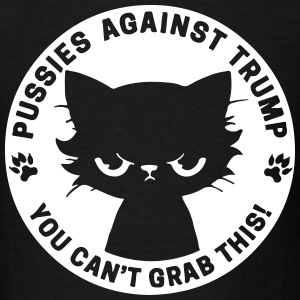Pussies against Trump - Men's T-Shirt