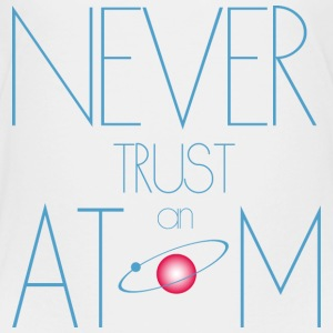 Never trust atom - Toddler Premium T-Shirt