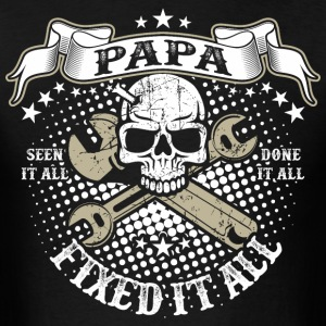 Papa Fixed It All T-Shirts - Men's T-Shirt