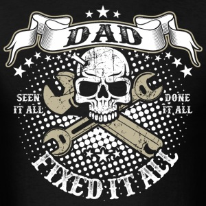 Dad Fixed It All T-Shirts - Men's T-Shirt