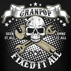 Granpop Fixed It All T-Shirts - Men's T-Shirt
