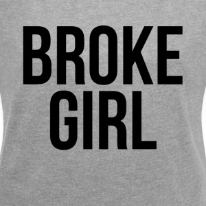 BROKE GIRL T-Shirts - Women´s Rolled Sleeve Boxy T-Shirt