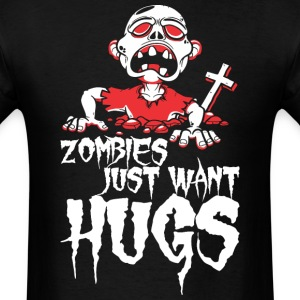 Zombies just want hugs T-Shirts - Men's T-Shirt