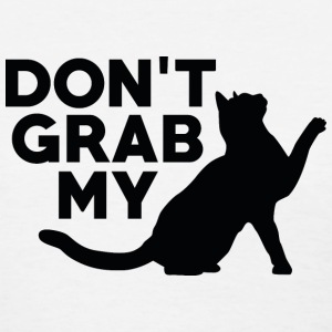 Don't Grab My Pussy - Women's T-Shirt