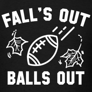 Fall's Out Balls Out - Men's T-Shirt