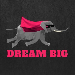 Elephant - Dream big Bags & backpacks - Tote Bag