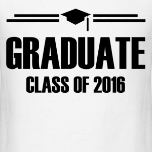 GRADUATE CLASS OF 20161.png T-Shirts - Men's T-Shirt