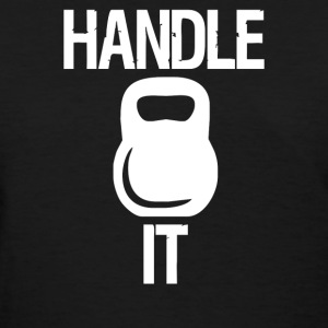 handle it - Women's T-Shirt