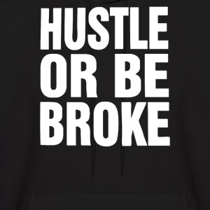 Hustle or Be Broke - Men's Hoodie