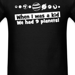 When We Had 9 Planet - Men's T-Shirt