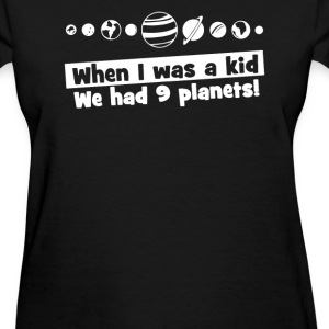 When We Had 9 Planet - Women's T-Shirt