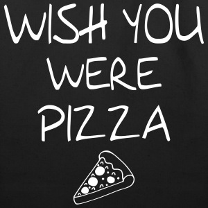 Wish You Were Pizza Funny Bags & backpacks - Eco-Friendly Cotton Tote