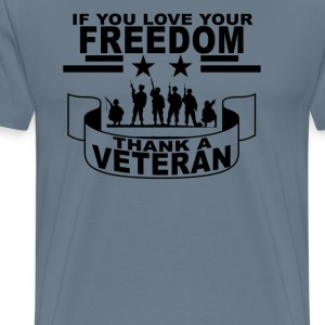 if_you_love_your_freedom_thank_to_veteran - Men's Premium T-Shirt